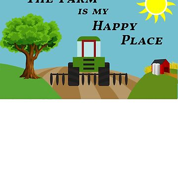 The Farm is My Happy Place With Tractor, Barn, Tree, Sun Tee by heroiccardigan
