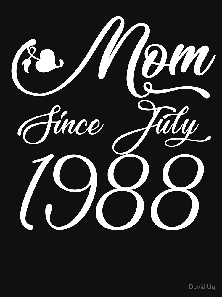 Mothers Day Christmas Funny Mom Gifts - Mom Since July 1988 by daviduy