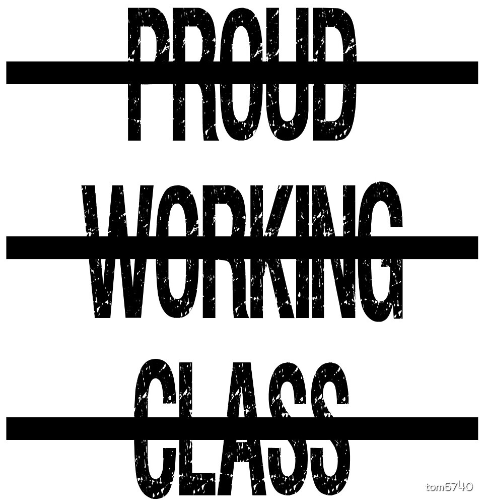 Proud Working Class by tom6740