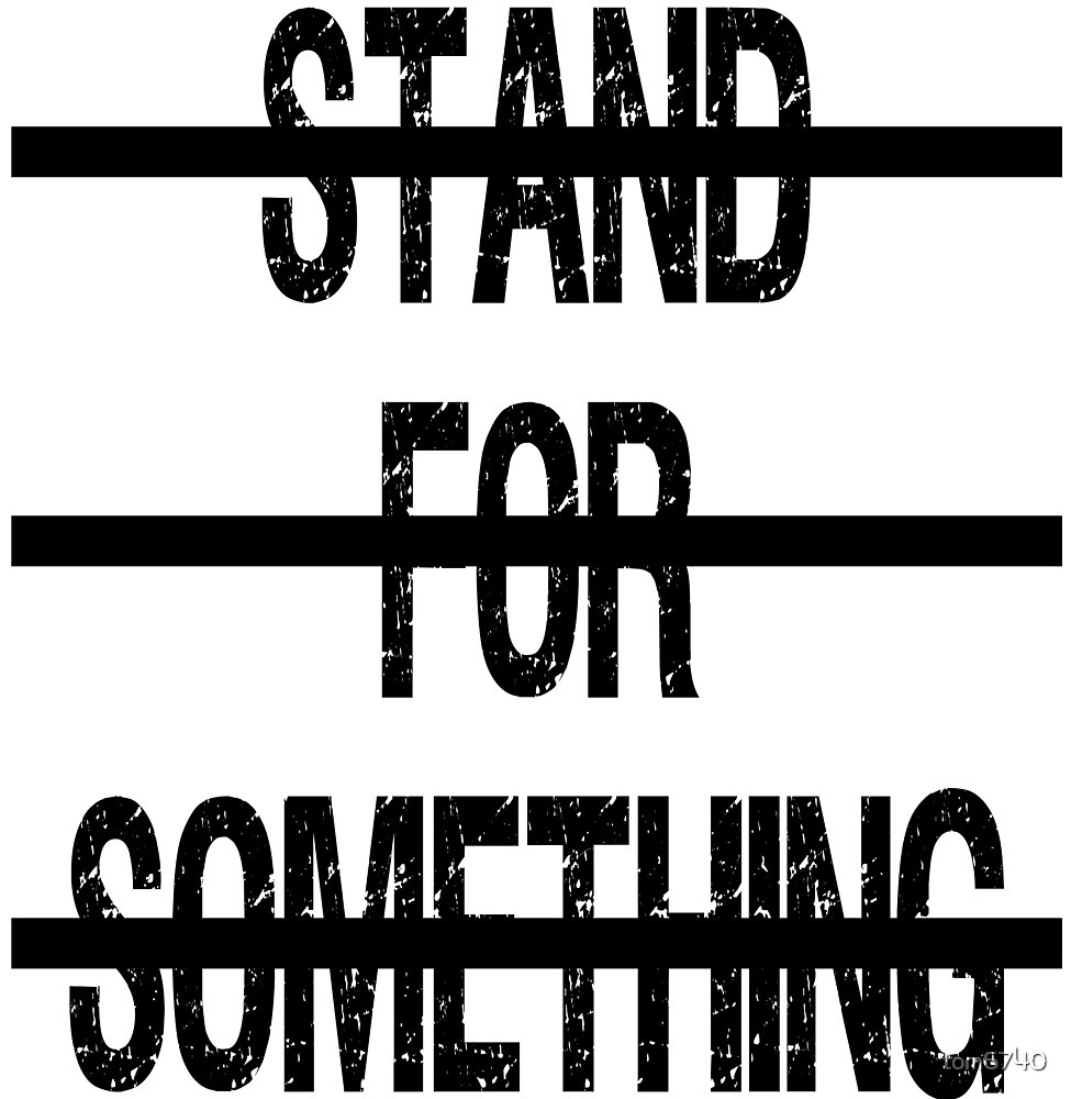 Stand For Something by tom6740