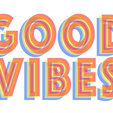 Good Vibes by inapixel
