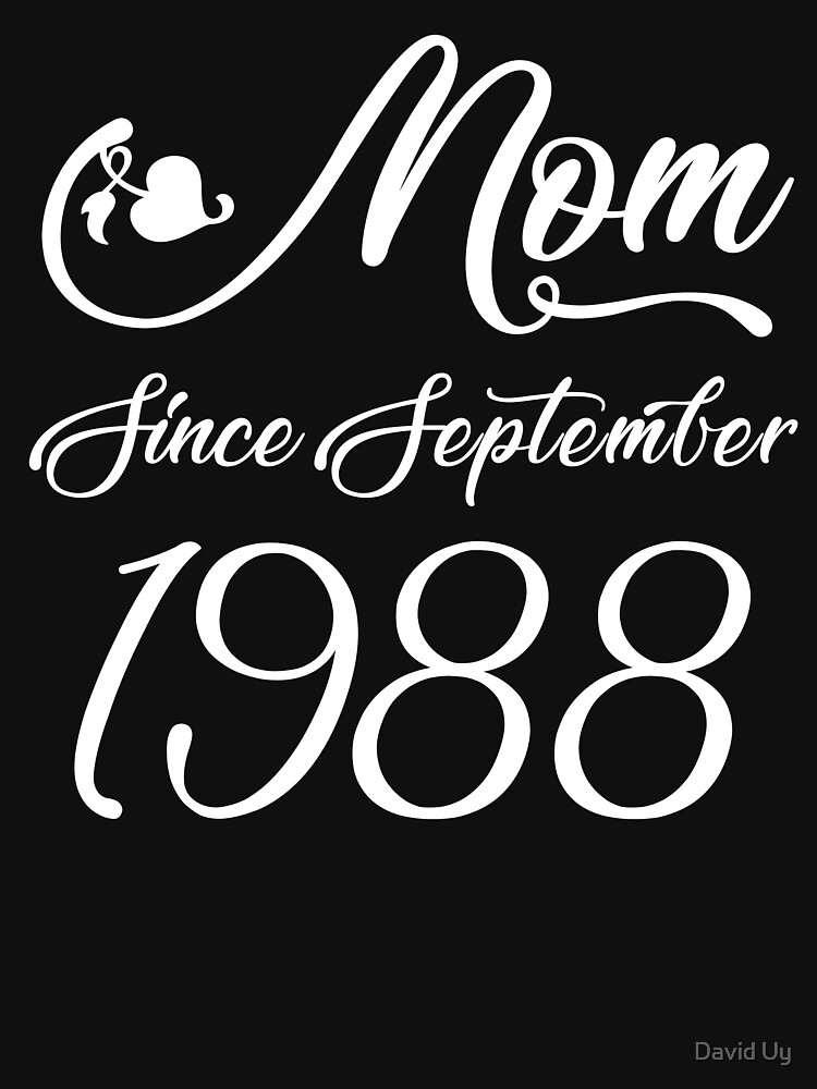 Mothers Day Christmas Funny Mom Gifts - Mom Since September 1988 by daviduy