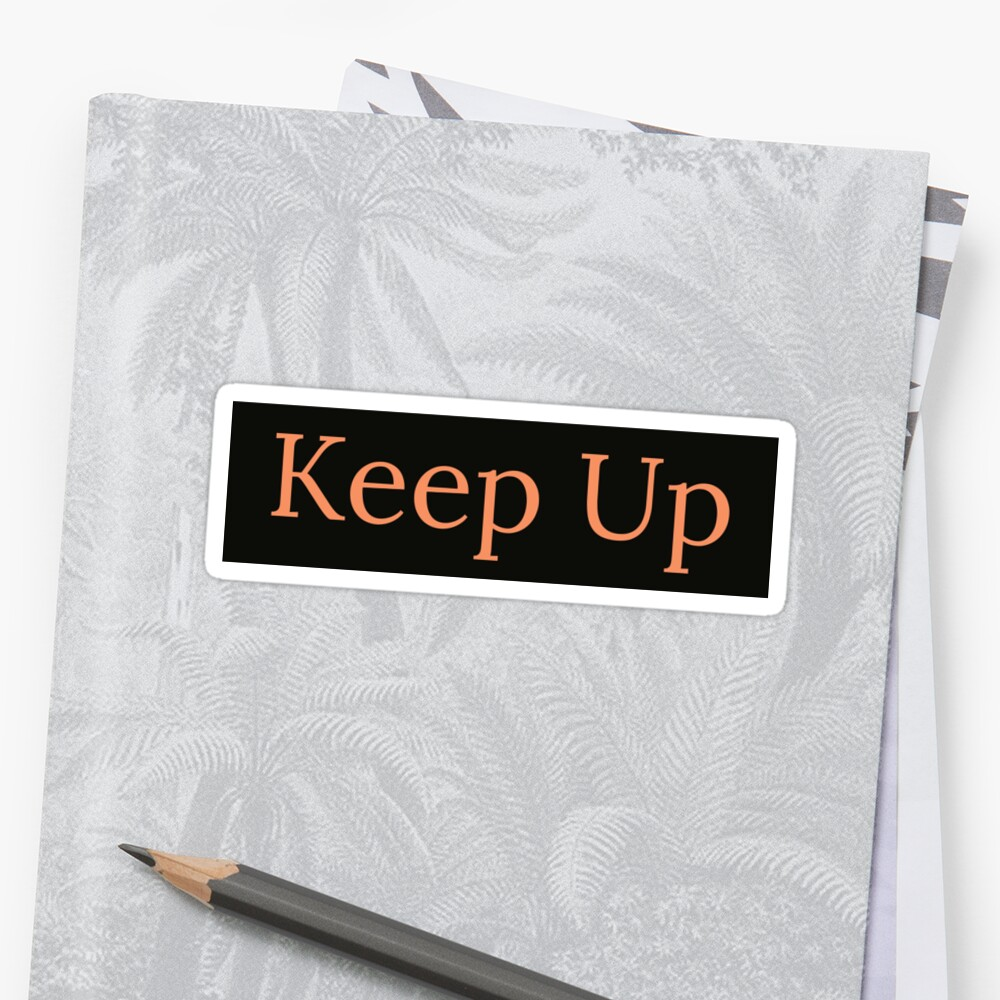 Keep Up by Katrice Allen