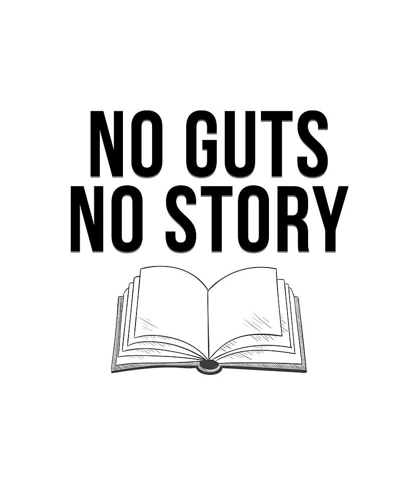 No Guts No Story T Shirt by Filipe Fernandes