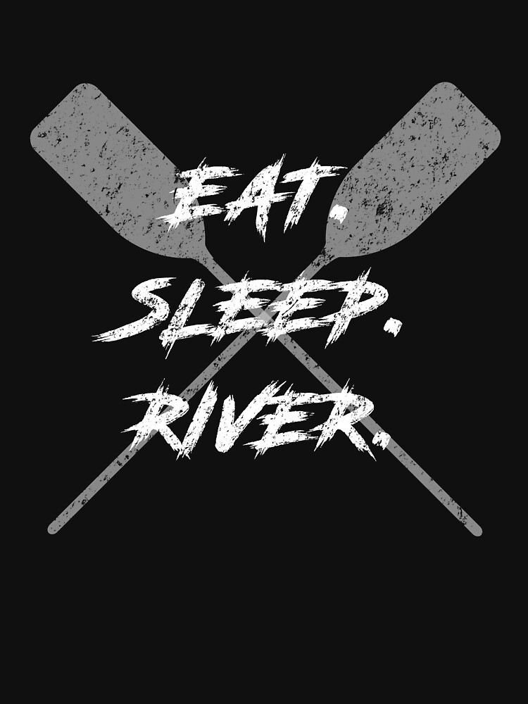 Eat Sleep River Canoe Kayak Fishing by ZippyThread