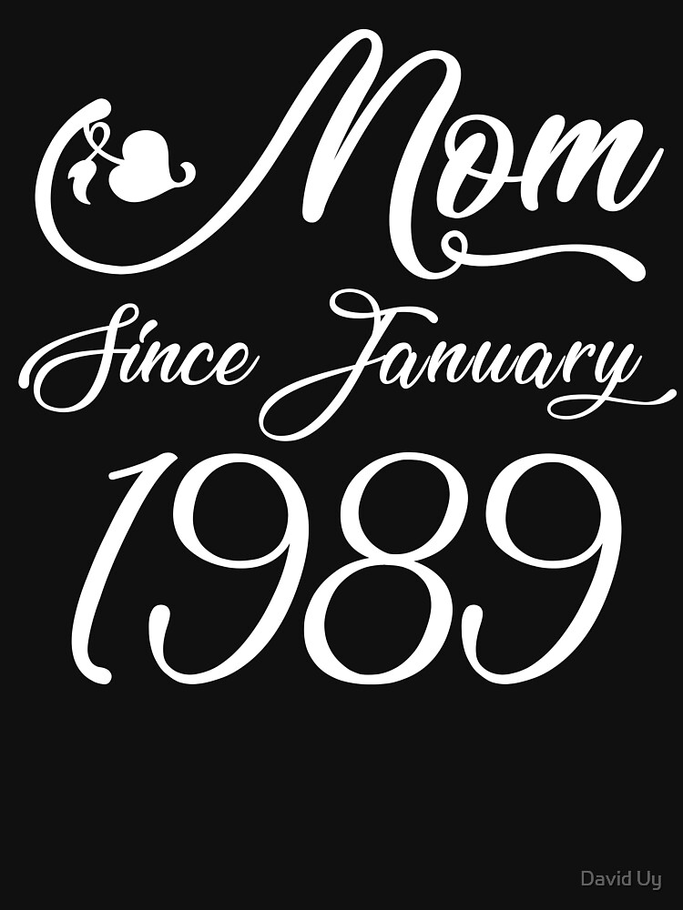 Mothers Day Christmas Funny Mom Gifts - Mom Since January 1989 by daviduy