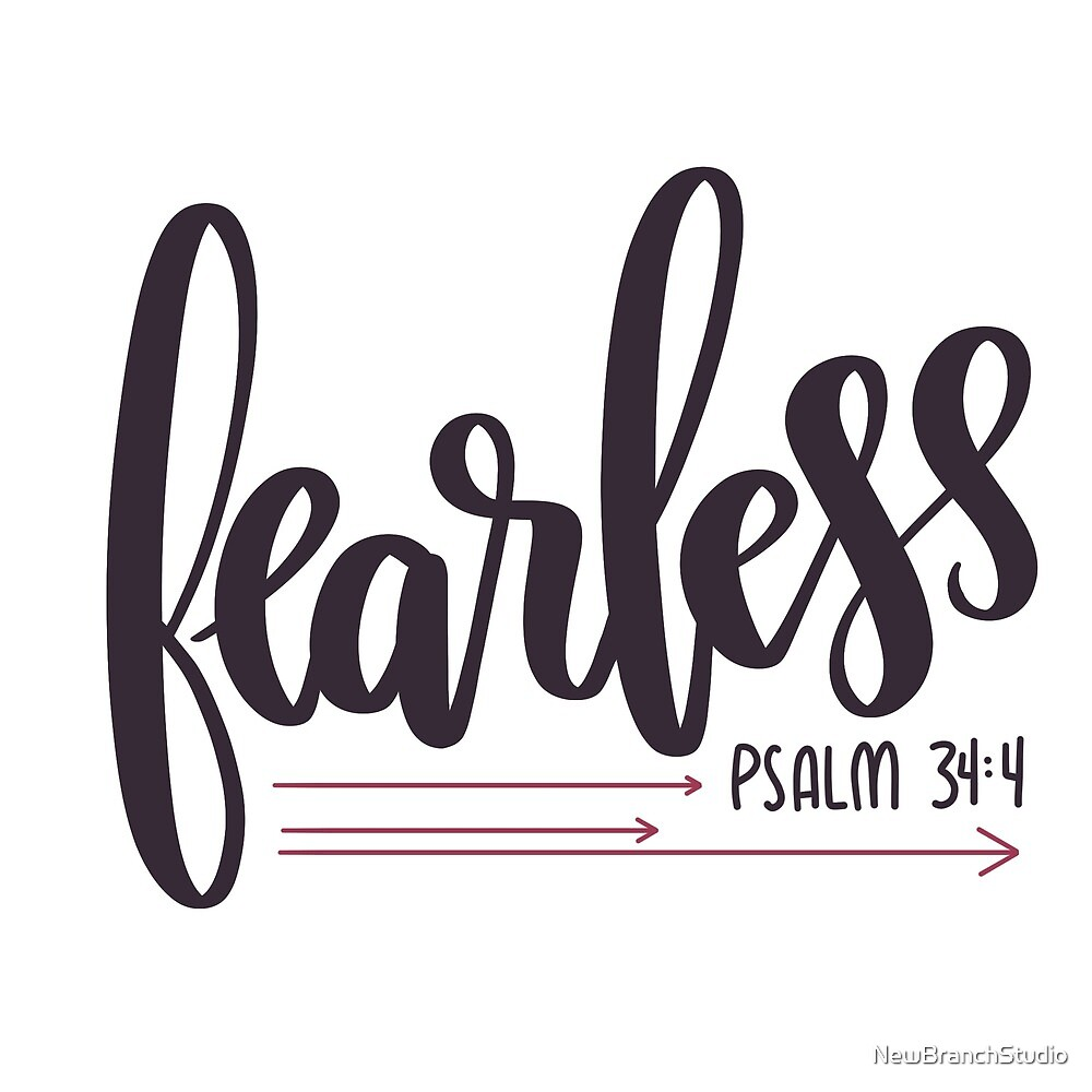 Fearless - Psalm 34:4 - handlettered modern calligraphy  by NewBranchStudio
