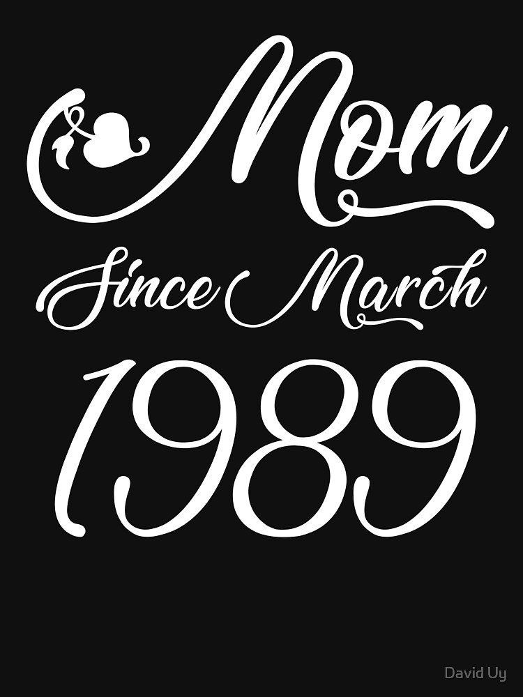 Mothers Day Christmas Funny Mom Gifts - Mom Since March 1989 by daviduy