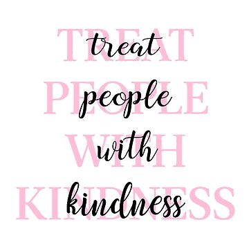Treat People With Kindness (Pink-Version 2) by meanicolexx
