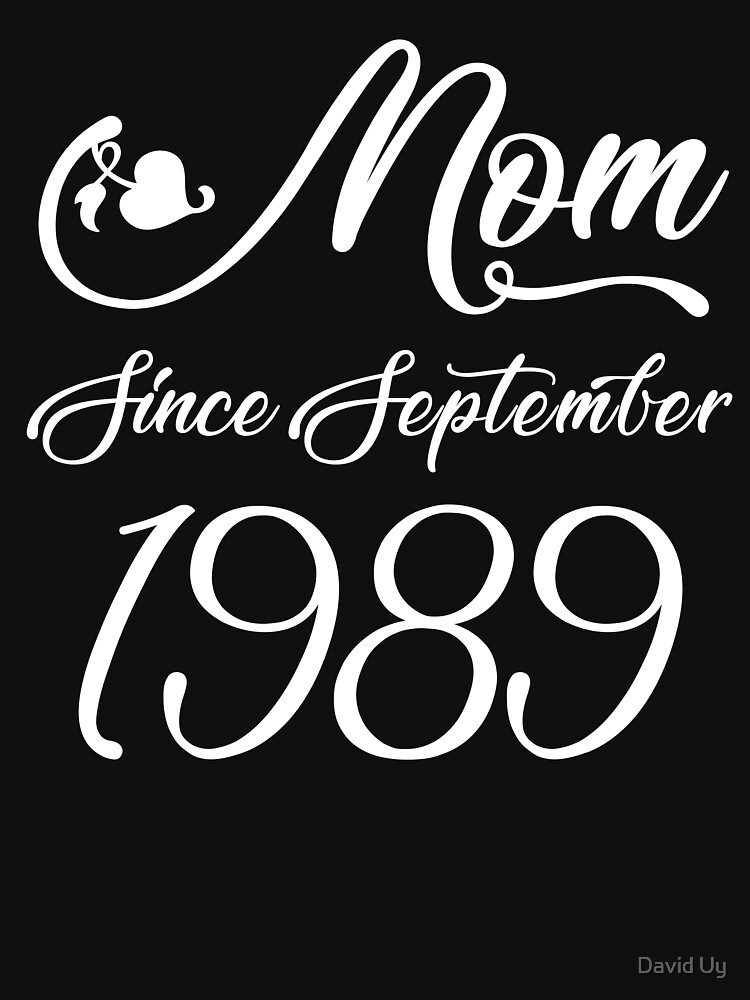 Mothers Day Christmas Funny Mom Gifts - Mom Since September 1989 by daviduy