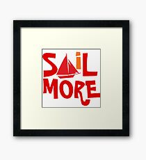 Sail More Nautical Sailing tee Framed Print
