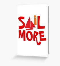 Sail More Nautical Sailing tee Greeting Card