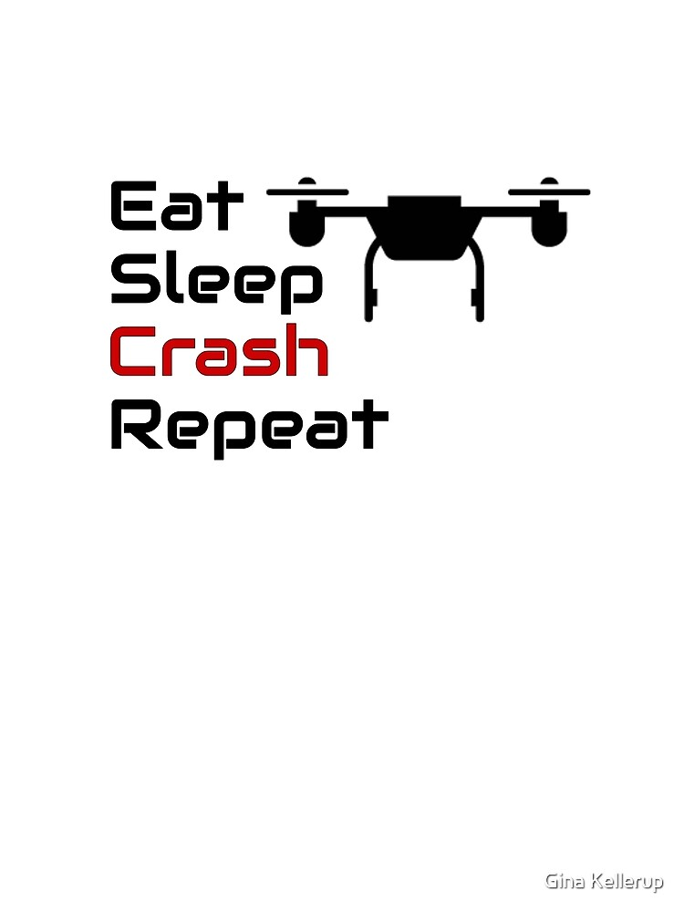 Drone Pilot Eat Sleep Crash Repeat Drone Lover by KanigMarketplac