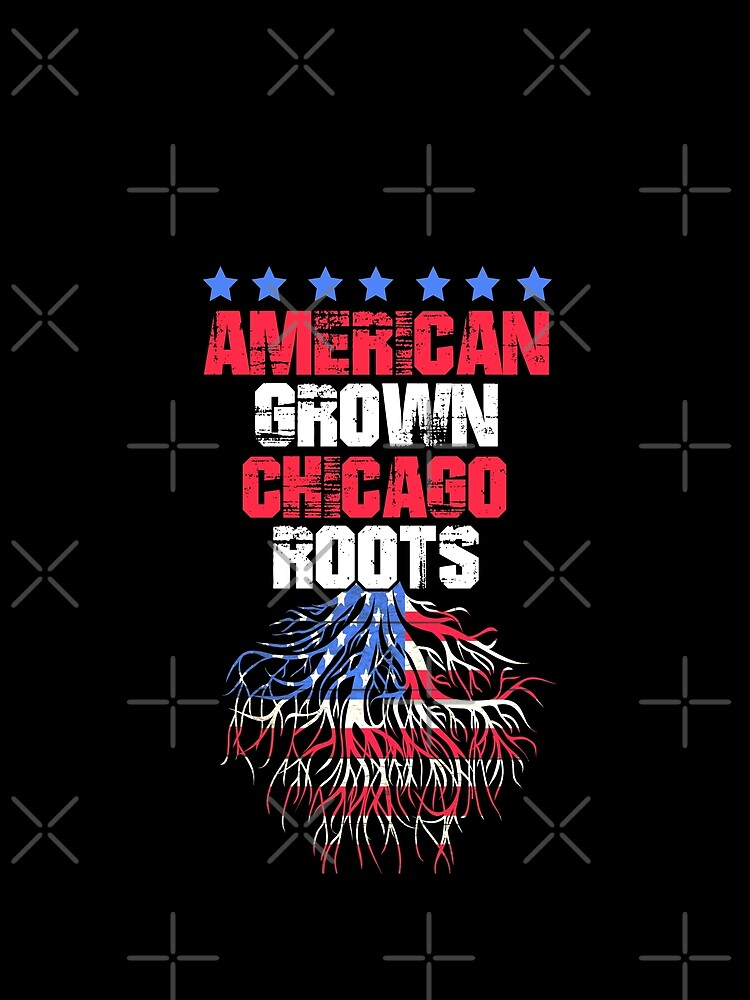 Chicago Roots   Proud To Be An American by PureCreations
