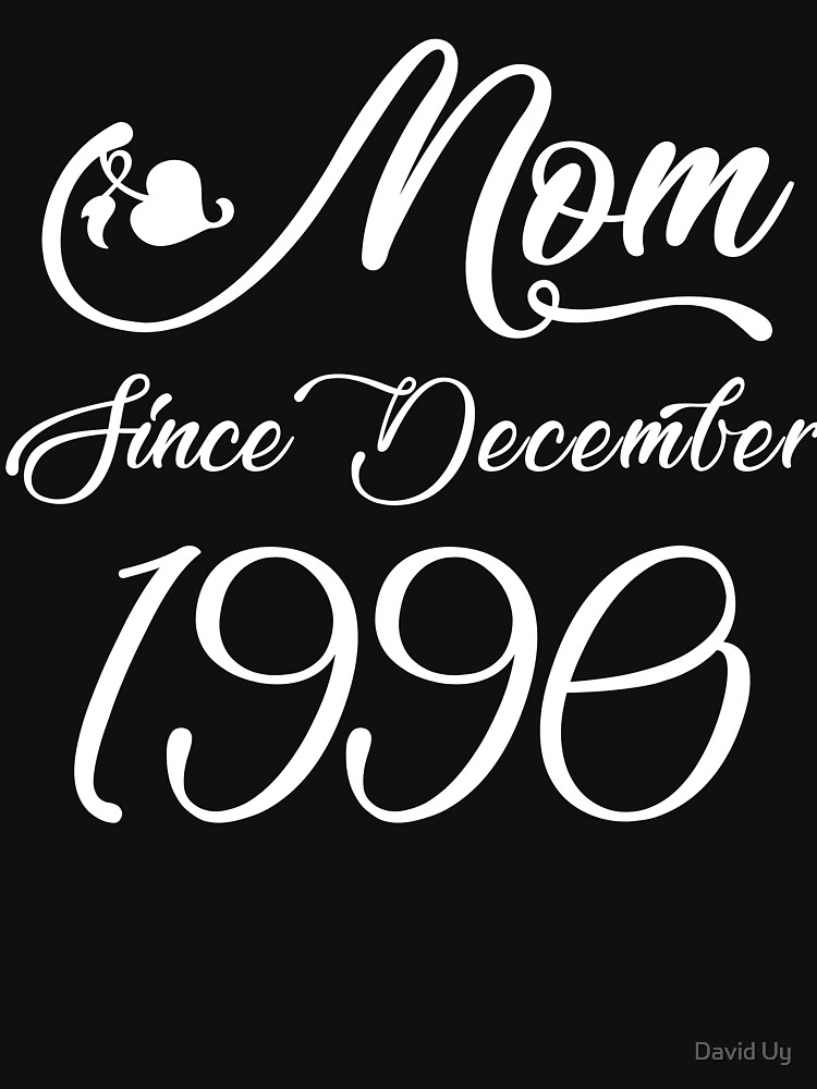 Mothers Day Christmas Funny Mom Gifts - Mom Since December 1990 by daviduy
