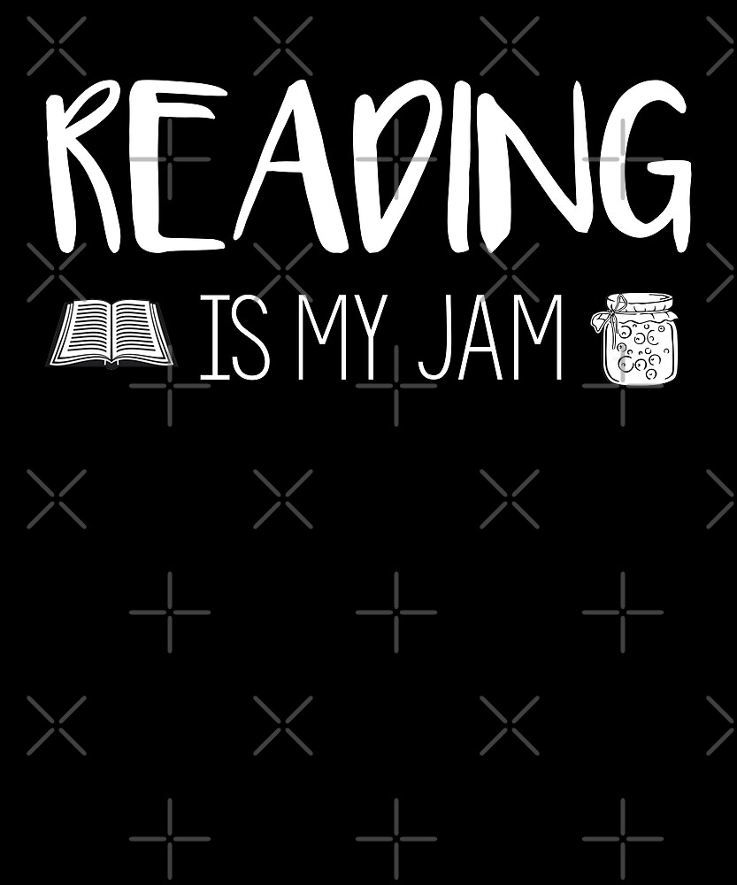 READING IS MY JAM Shirt Funny I Love to Read Books Shirt by Kimcf