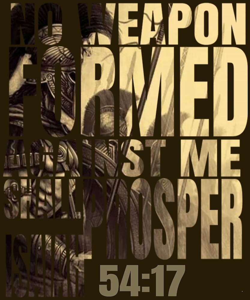 No Weapon Formed Against Me Shall Prosper Isaiah 54:17 by Rolando Calderon