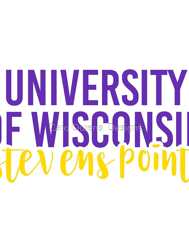 University of Wisconsin Stevens Point - Style 11 by caroowens