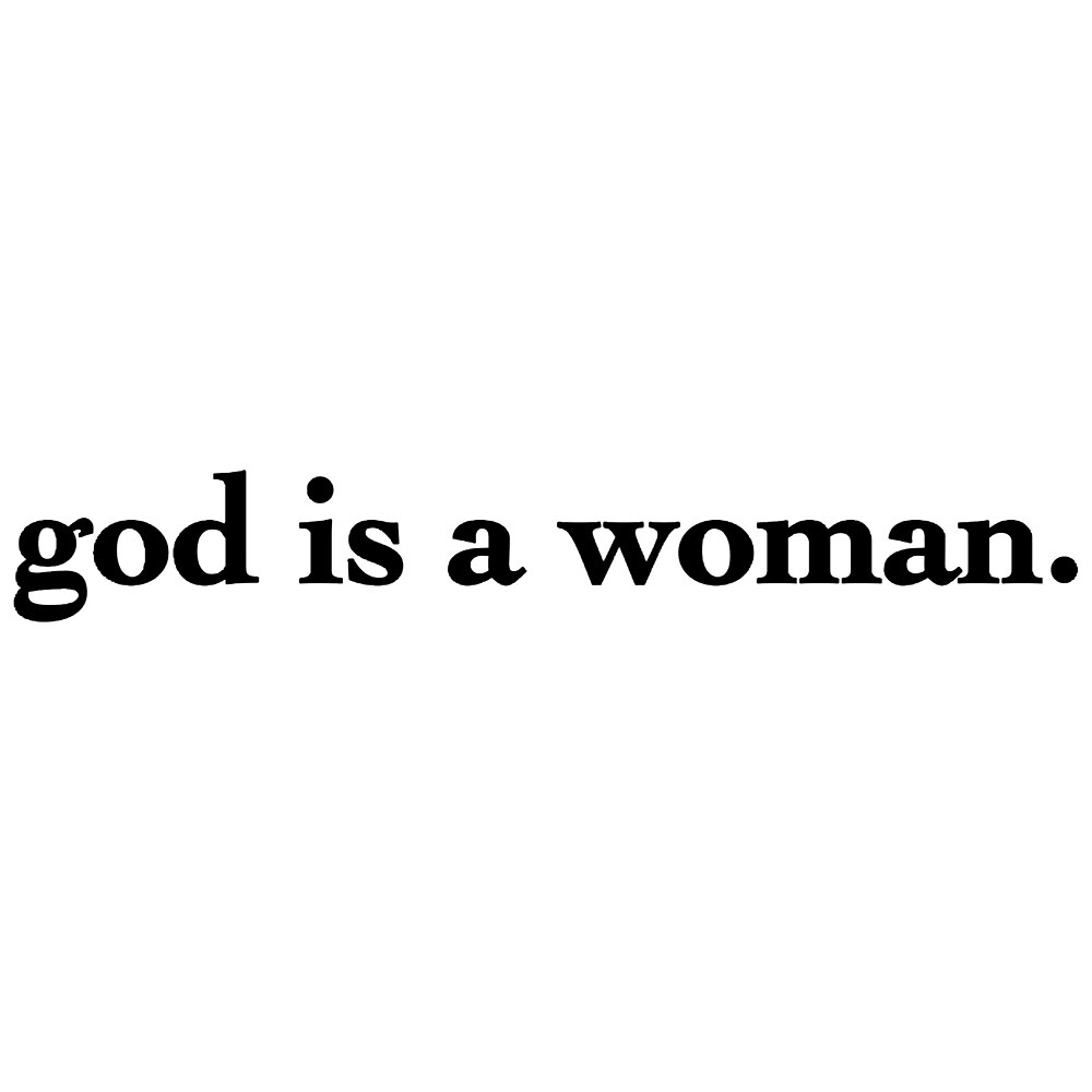 God is a woman by kaylahoule