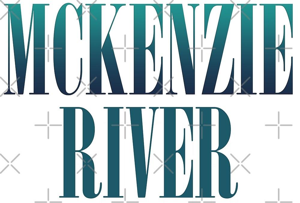 McKenzie River Oregon by damhotpepper