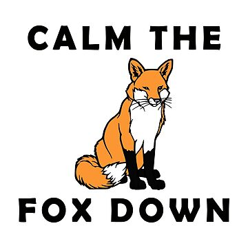 Calm The Fox Down by jmac111