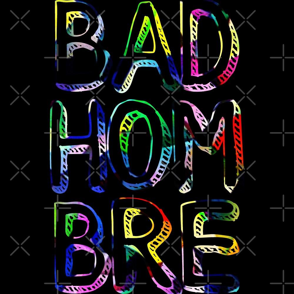 Bad Hombre by NeverNanashi