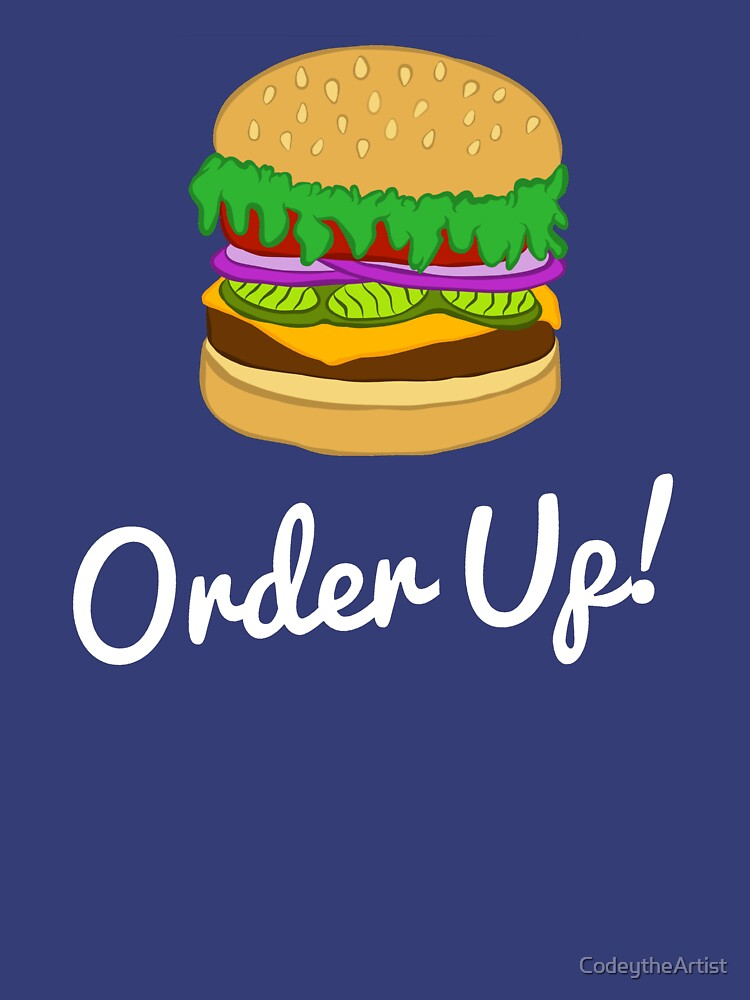 Order Up! by CodeytheArtist
