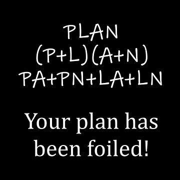 Your Plan has been FOILed - Funny Math by bethcentral