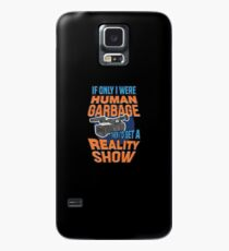 Reality Show Gifts | If Only I Were Human Garbage Case/Skin for Samsung Galaxy