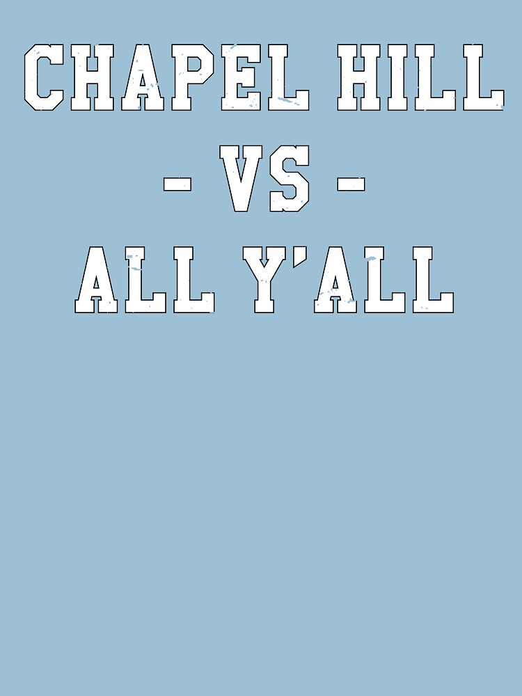 Chapel Hill VS All Y'all Gameday Time by TurboRights