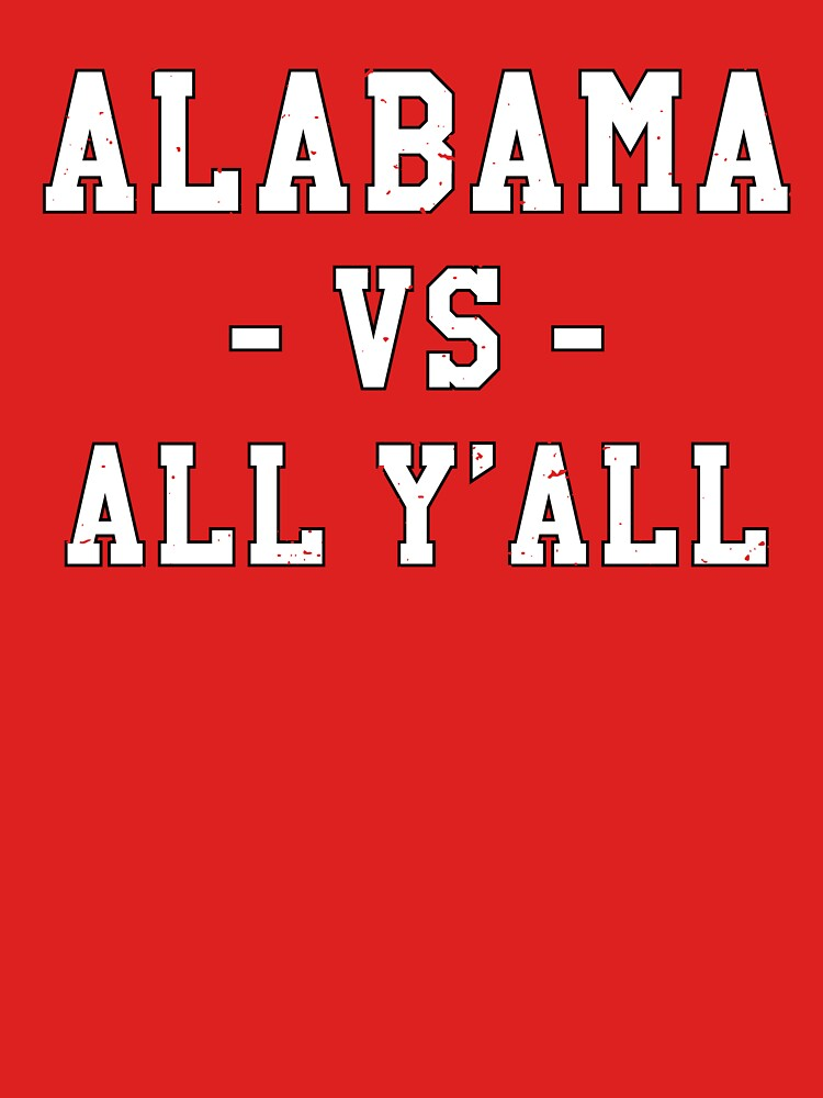Alabama VS All Y'all Gameday College Football Time! by TurboRights
