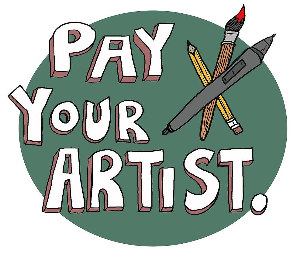PAY YOUR ARTIST by Melissa Kleynowski
