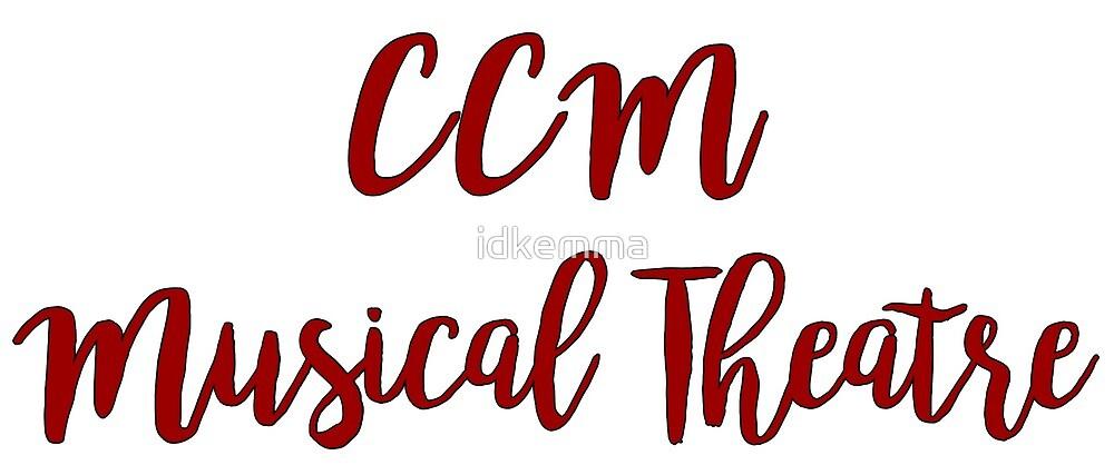 ccm musical theatre by idkemma
