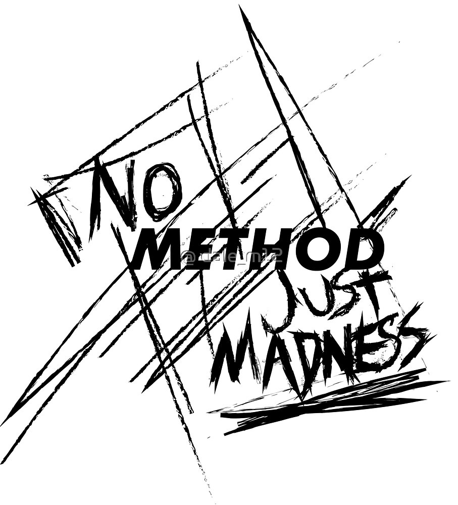 No Method Just Madness by Dale M.