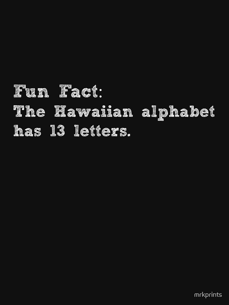 Fun Fact Hawaiian Alphabet  by mrkprints