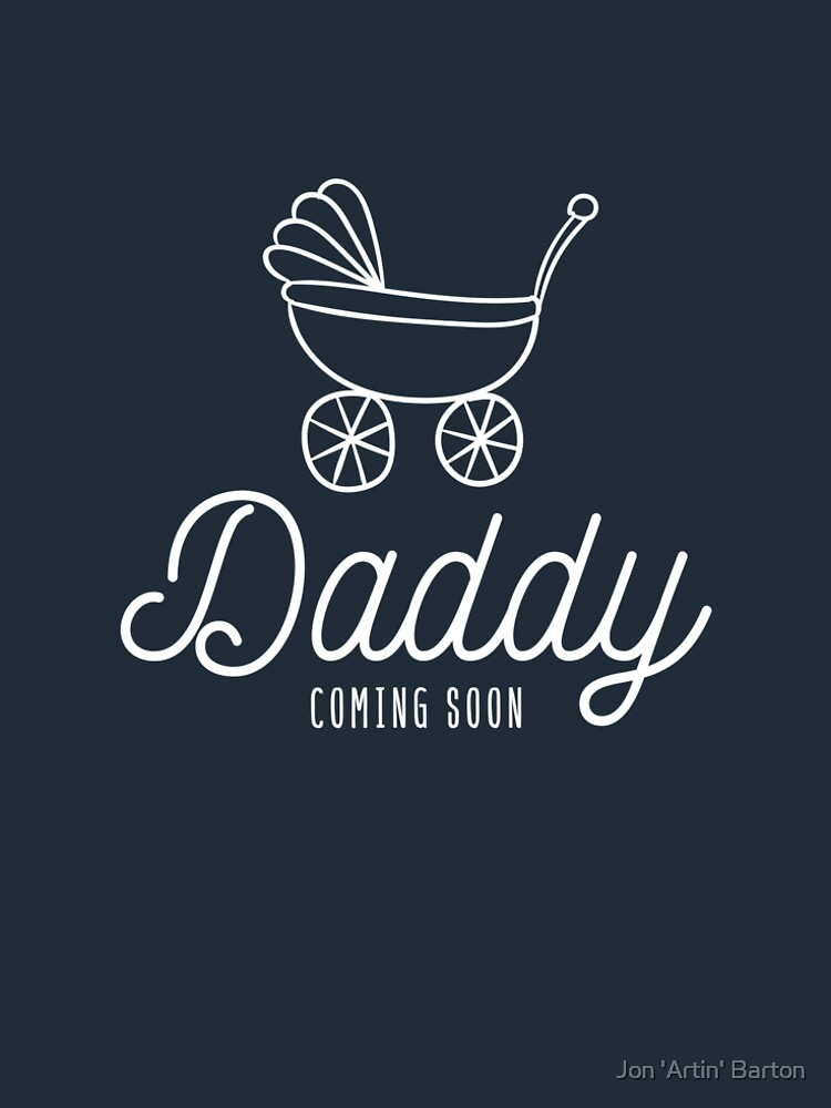Daddy Coming Soon by WordvineMedia