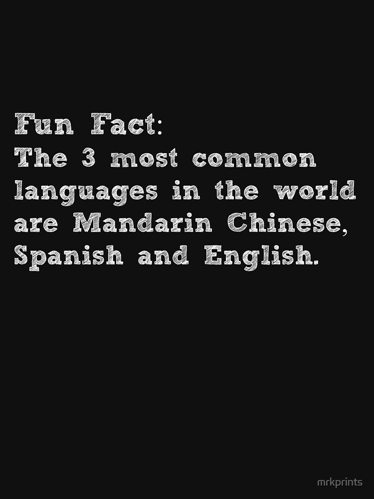 Fun Fact! Most Common Language In The World by mrkprints