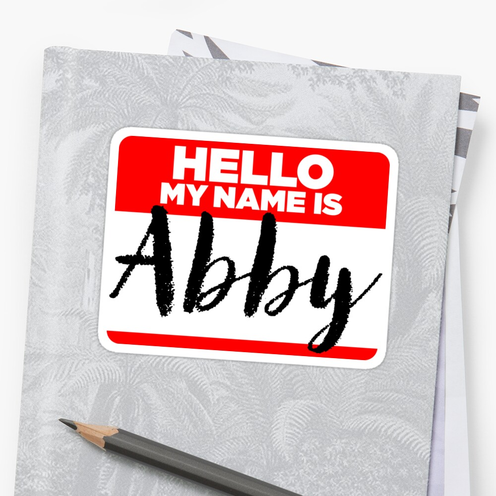 My Name Is... Abby - Names Tag Hipster Sticker & Shirt by lyssalou2002b