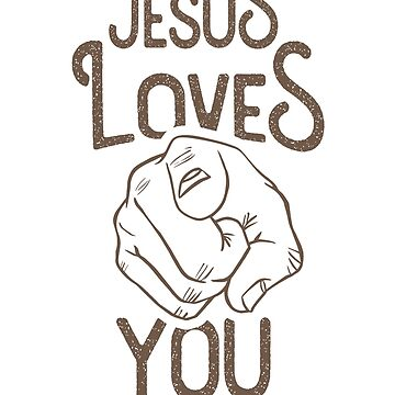 Jesus Loves You by rawary