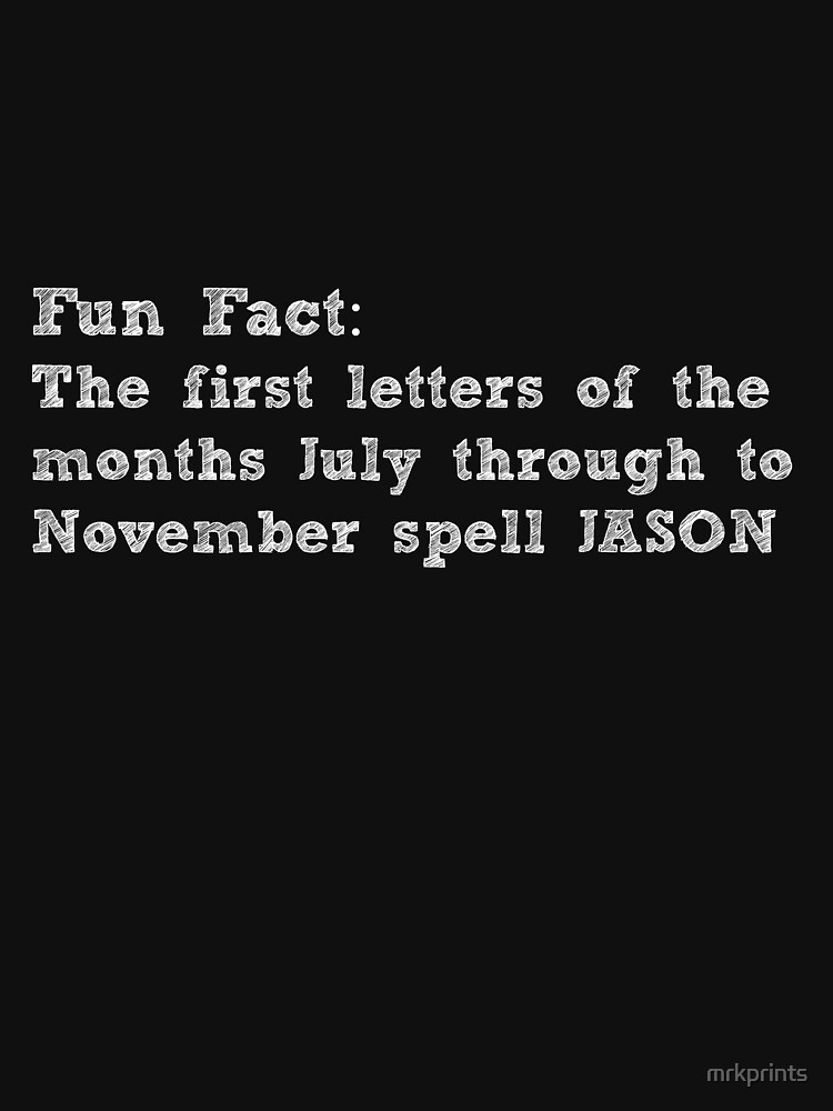 Fun Fact: First Letter of the Month Apparel  by mrkprints