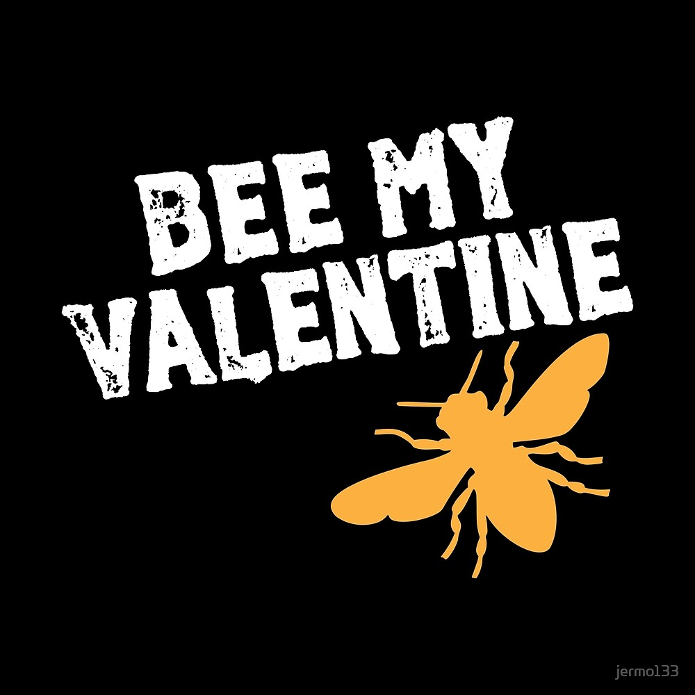 Bee My Valentine Beekeeping Art For People In Love On Valentines Day by jermo133