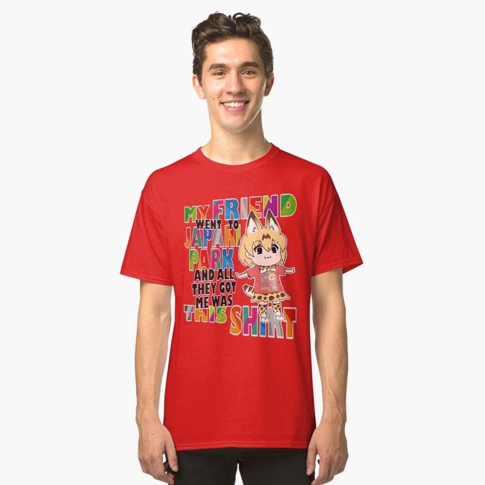 My Kemono Friend™ got me this shirt! Classic T-Shirt Front
