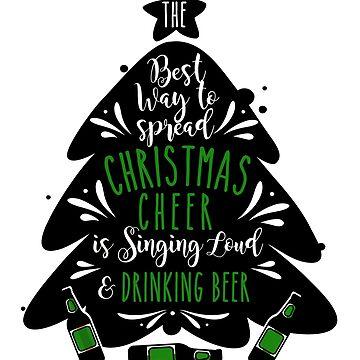 Christmas Cheers Singing Loud and Drinking Beer Design by digitalbarn
