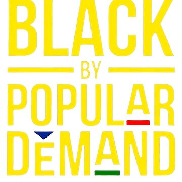 Black By Popular Demand T Shirt by Nonatee