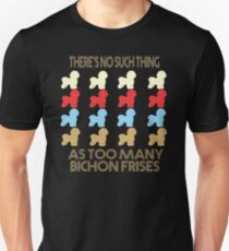 Bichon Frise Dog Lovers - There's No Such Thing As Too Many Bichon Frises - Retro Vintage Style 1970's Unisex T-Shirt