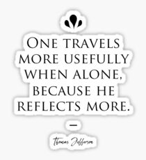 Thomas Jefferson famous quote about alone Sticker