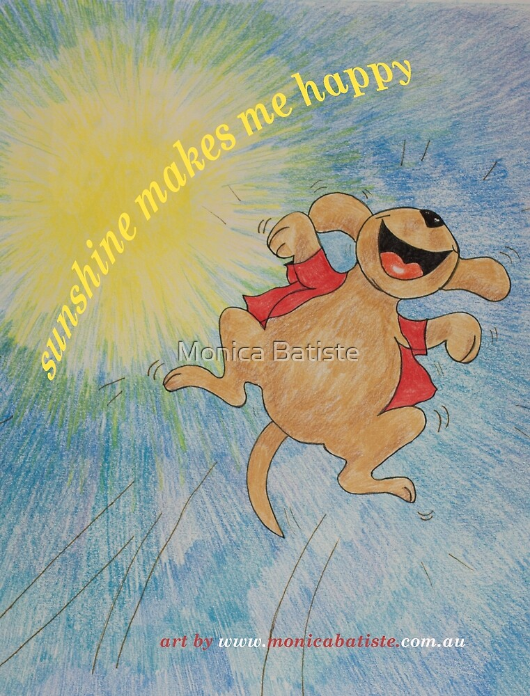 Sunshine makes me happy with Puppy Leaping for Joy by Monica Batiste