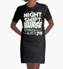 Night Shift Nurse Keeping Em Alive Til' 7:05 T-Shirt Graphic T-Shirt Dress