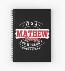 It's a MATHEW Thing You Wouldn't Understand Spiral Notebook