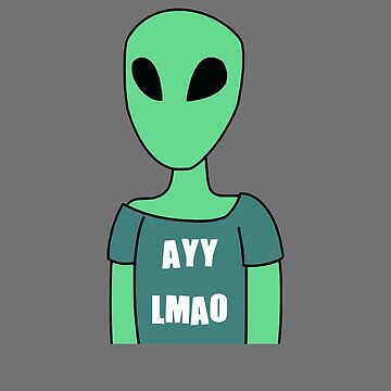 AYY LMAO alien - ayy lmao alien by JuditR